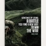 Sometimes By Losing A Battle 2
